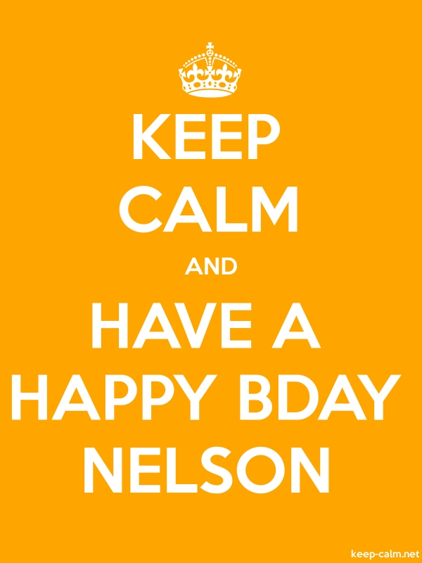 KEEP CALM AND HAVE A HAPPY BDAY NELSON - white/orange - Default (600x800)