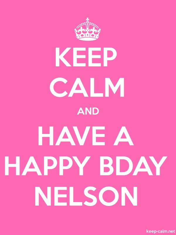 KEEP CALM AND HAVE A HAPPY BDAY NELSON - white/pink - Default (600x800)