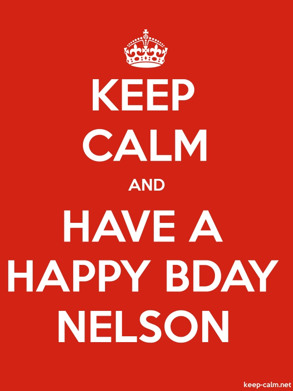 KEEP CALM AND HAVE A HAPPY BDAY NELSON - white/red - Default (600x800)