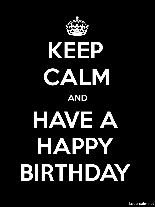 KEEP CALM AND HAVE A HAPPY BIRTHDAY - white/black - Default (600x800)