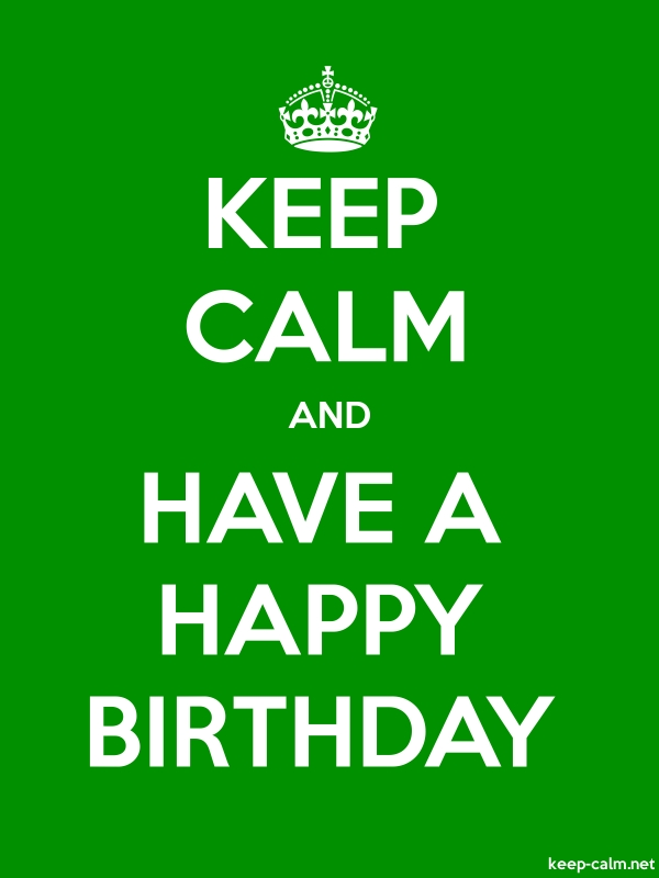 KEEP CALM AND HAVE A HAPPY BIRTHDAY - white/green - Default (600x800)