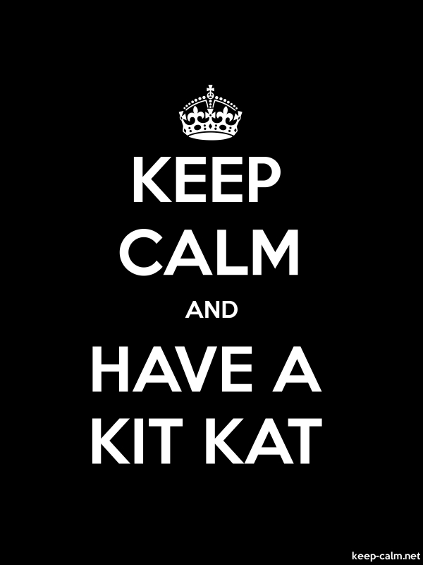 KEEP CALM AND HAVE A KIT KAT - white/black - Default (600x800)