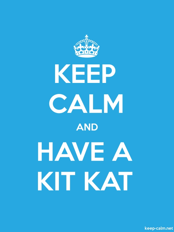 KEEP CALM AND HAVE A KIT KAT - white/blue - Default (600x800)