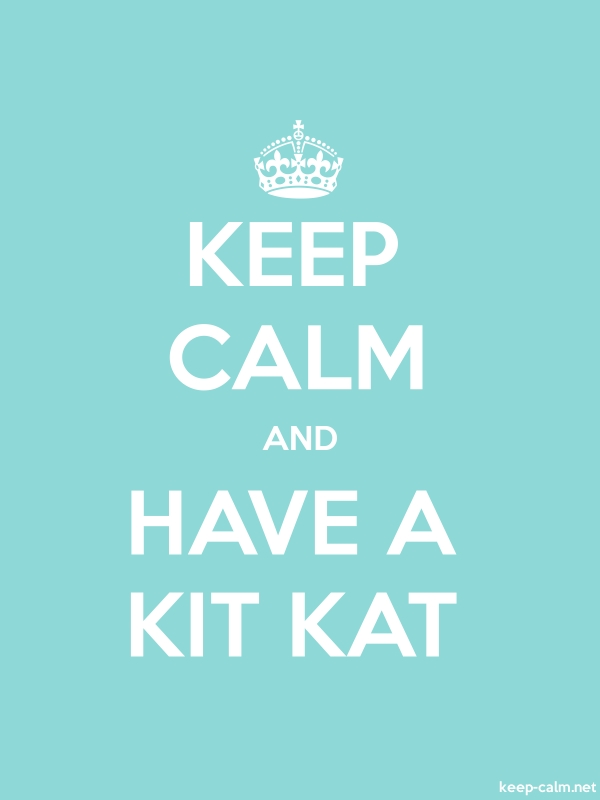 KEEP CALM AND HAVE A KIT KAT - white/lightblue - Default (600x800)