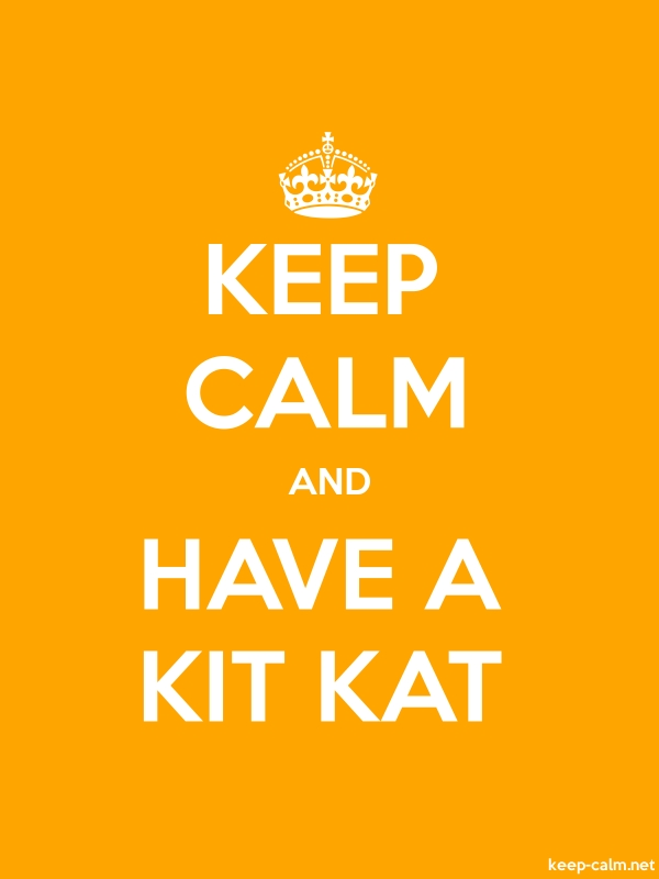 KEEP CALM AND HAVE A KIT KAT - white/orange - Default (600x800)