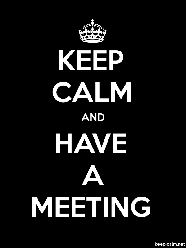 KEEP CALM AND HAVE A MEETING - white/black - Default (600x800)