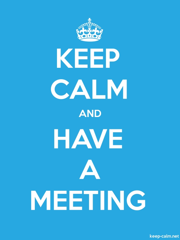 KEEP CALM AND HAVE A MEETING - white/blue - Default (600x800)