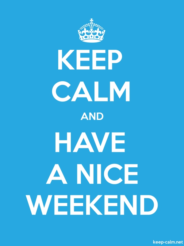 KEEP CALM AND HAVE A NICE WEEKEND - white/blue - Default (600x800)