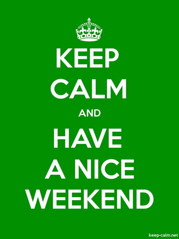 KEEP CALM AND HAVE A NICE WEEKEND - white/green - Default (600x800)