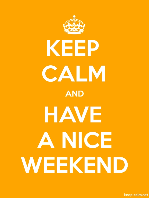 KEEP CALM AND HAVE A NICE WEEKEND - white/orange - Default (600x800)