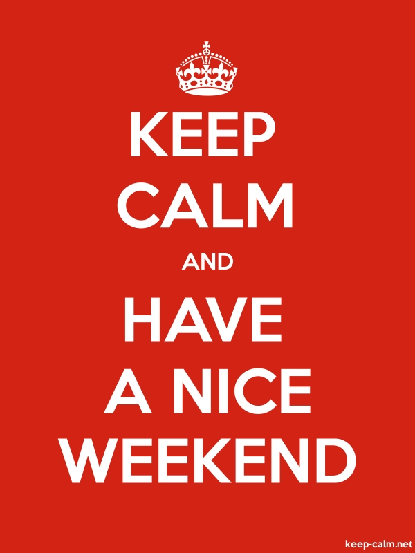 KEEP CALM AND HAVE A NICE WEEKEND - white/red - Default (600x800)