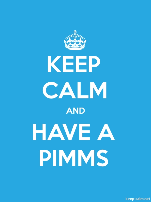 KEEP CALM AND HAVE A PIMMS - white/blue - Default (600x800)