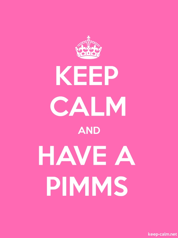 KEEP CALM AND HAVE A PIMMS - white/pink - Default (600x800)