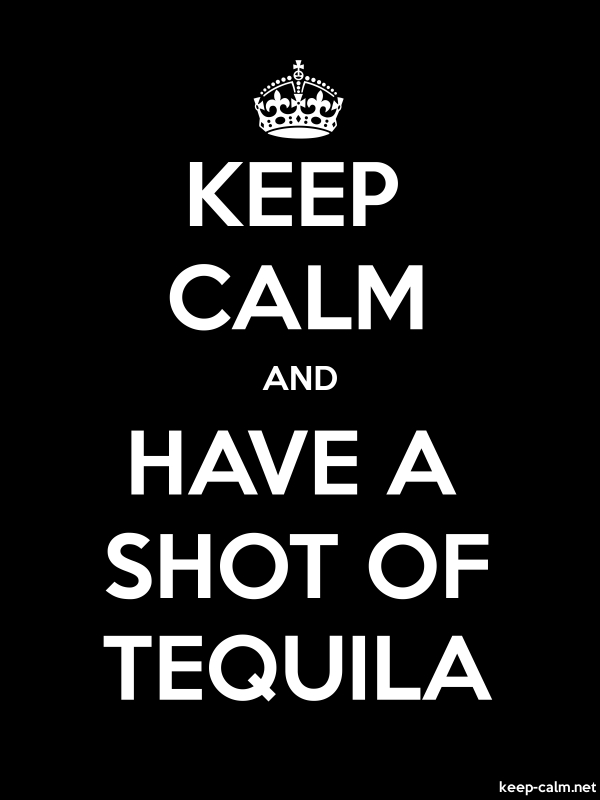 KEEP CALM AND HAVE A SHOT OF TEQUILA - white/black - Default (600x800)