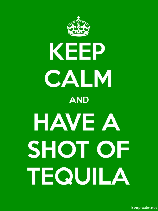 KEEP CALM AND HAVE A SHOT OF TEQUILA - white/green - Default (600x800)