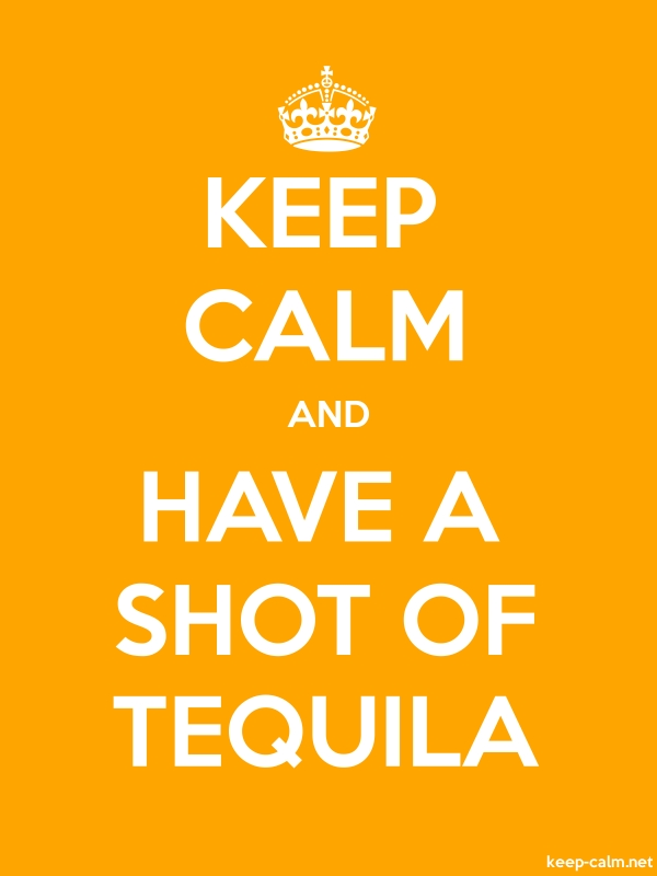 KEEP CALM AND HAVE A SHOT OF TEQUILA - white/orange - Default (600x800)