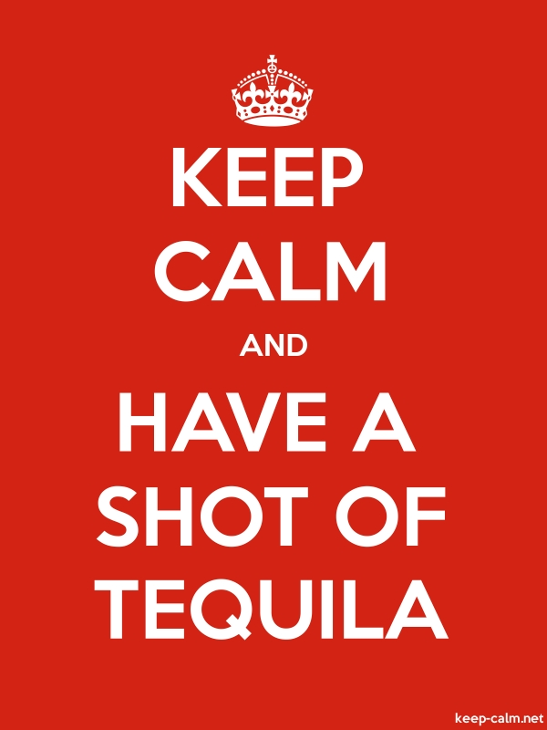 KEEP CALM AND HAVE A SHOT OF TEQUILA - white/red - Default (600x800)