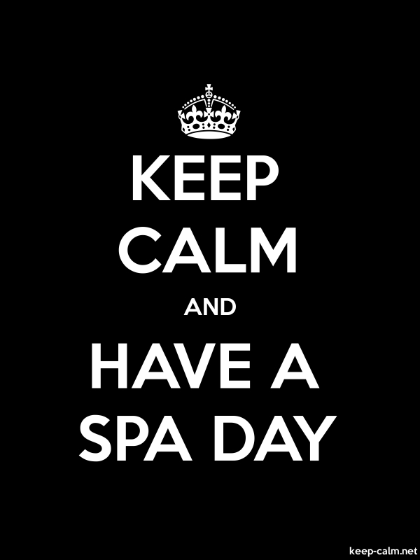 KEEP CALM AND HAVE A SPA DAY - white/black - Default (600x800)