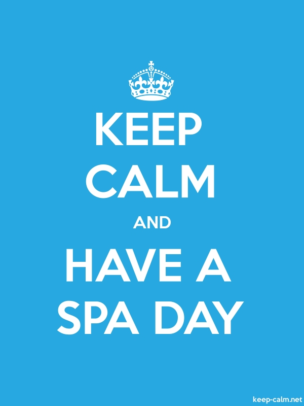 KEEP CALM AND HAVE A SPA DAY - white/blue - Default (600x800)