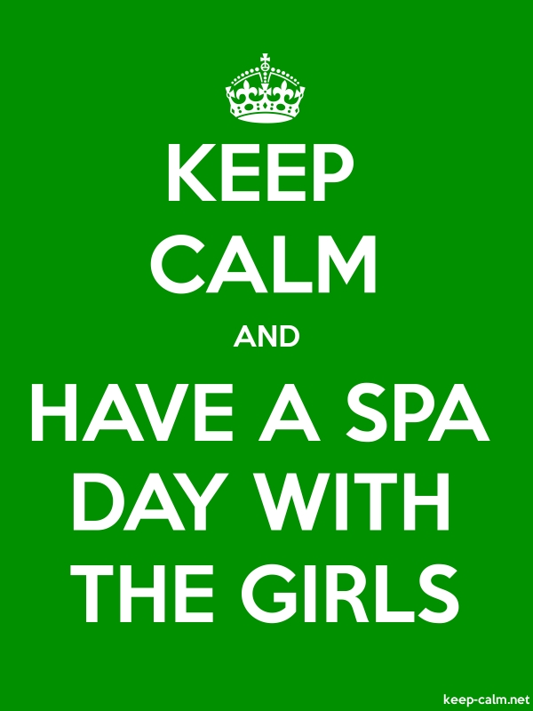 KEEP CALM AND HAVE A SPA DAY WITH THE GIRLS - white/green - Default (600x800)