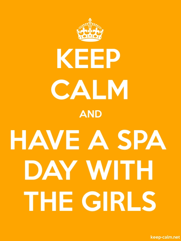KEEP CALM AND HAVE A SPA DAY WITH THE GIRLS - white/orange - Default (600x800)
