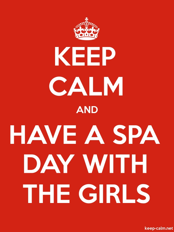 KEEP CALM AND HAVE A SPA DAY WITH THE GIRLS - white/red - Default (600x800)
