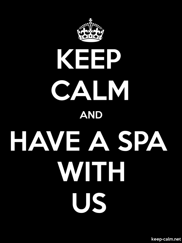 KEEP CALM AND HAVE A SPA WITH US - white/black - Default (600x800)