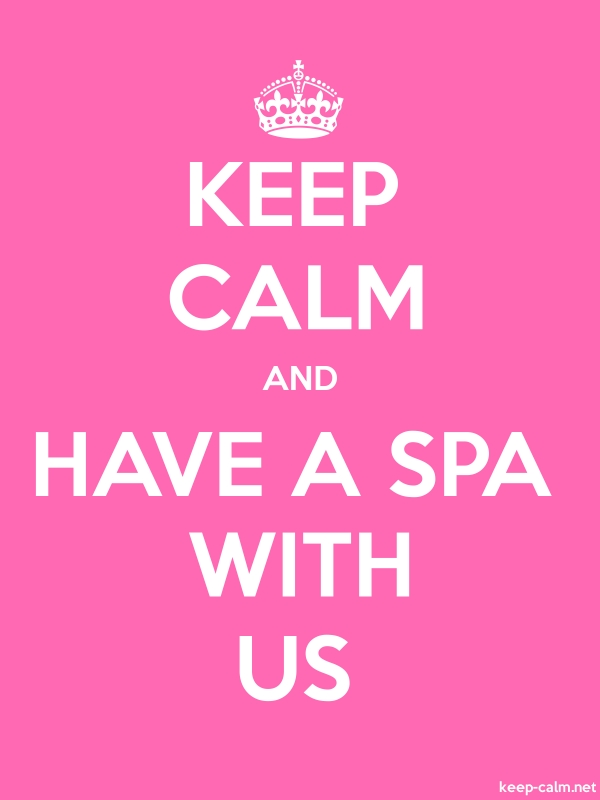 KEEP CALM AND HAVE A SPA WITH US - white/pink - Default (600x800)
