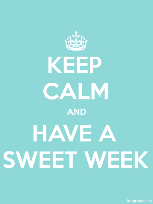 KEEP CALM AND HAVE A SWEET WEEK - white/lightblue - Default (600x800)