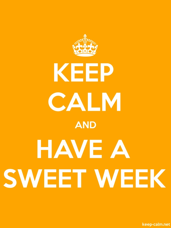 KEEP CALM AND HAVE A SWEET WEEK - white/orange - Default (600x800)