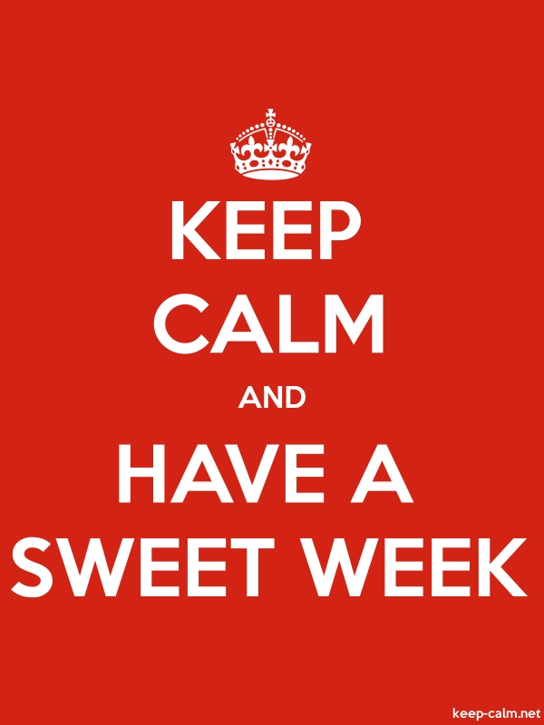 KEEP CALM AND HAVE A SWEET WEEK - white/red - Default (600x800)