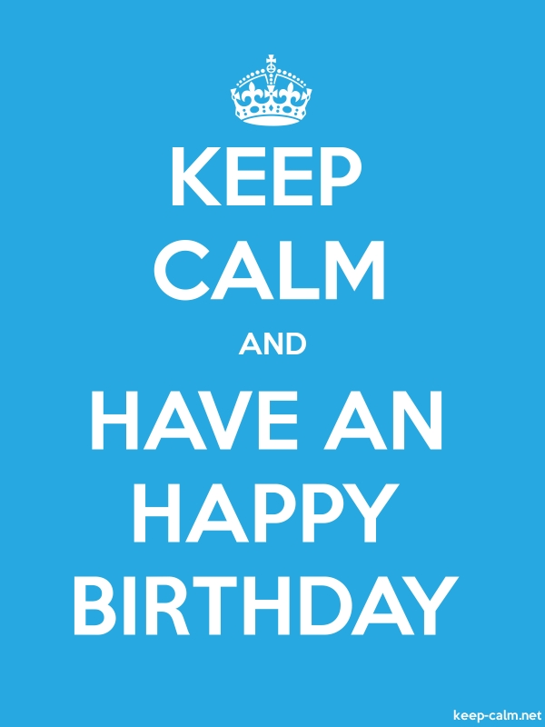 KEEP CALM AND HAVE AN HAPPY BIRTHDAY - white/blue - Default (600x800)