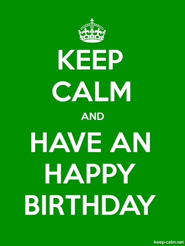 KEEP CALM AND HAVE AN HAPPY BIRTHDAY - white/green - Default (600x800)