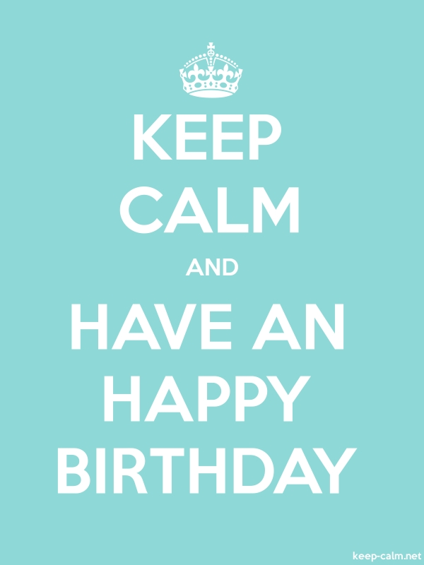KEEP CALM AND HAVE AN HAPPY BIRTHDAY - white/lightblue - Default (600x800)