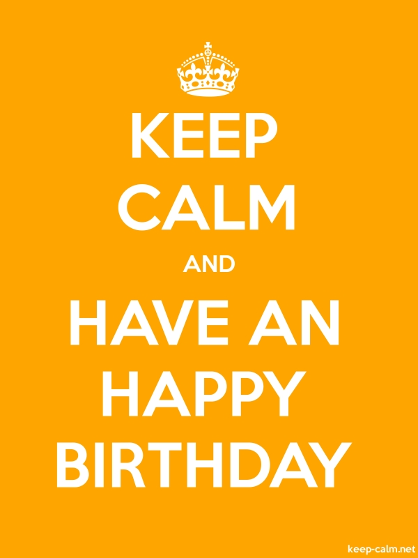 KEEP CALM AND HAVE AN HAPPY BIRTHDAY - white/orange - Default (600x800)