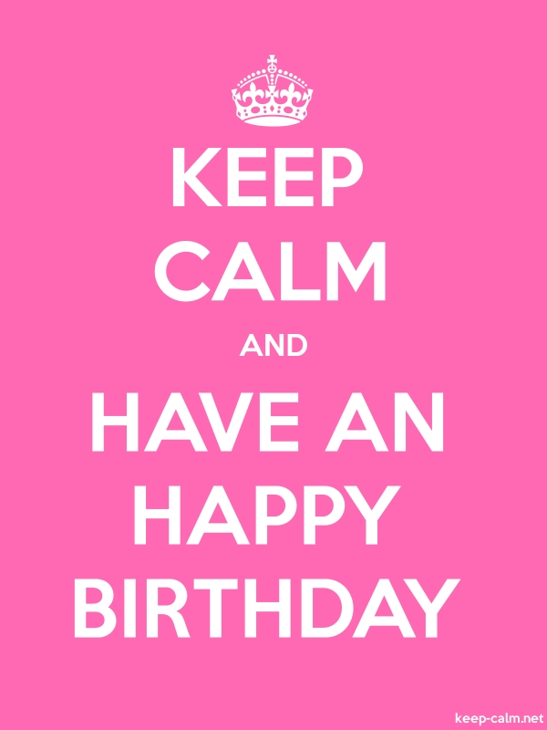 KEEP CALM AND HAVE AN HAPPY BIRTHDAY - white/pink - Default (600x800)