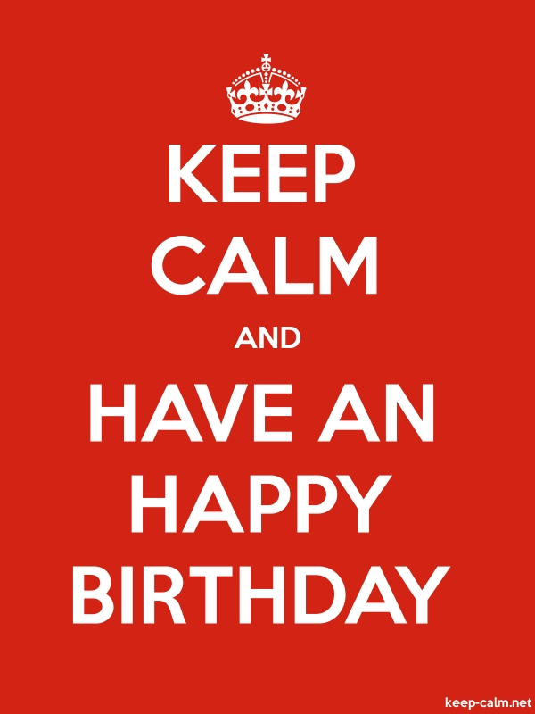 KEEP CALM AND HAVE AN HAPPY BIRTHDAY - white/red - Default (600x800)