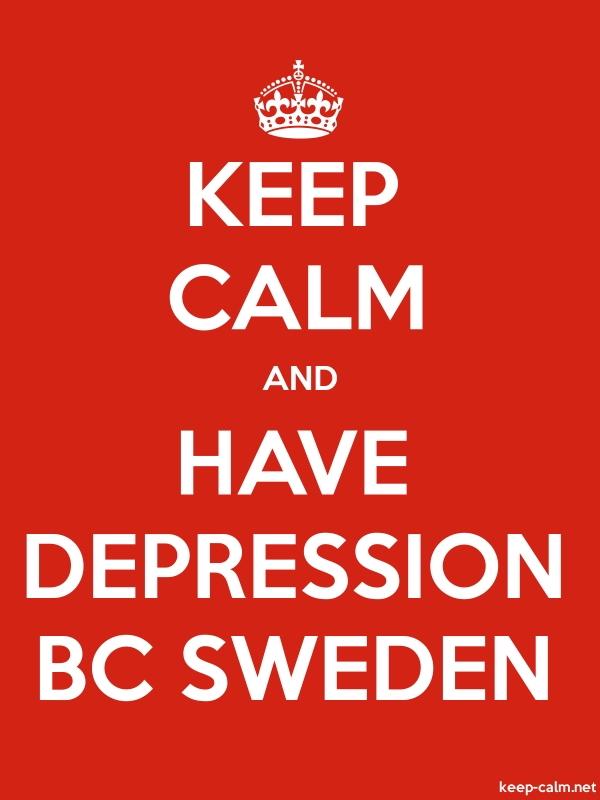 KEEP CALM AND HAVE DEPRESSION BC SWEDEN - white/red - Default (600x800)
