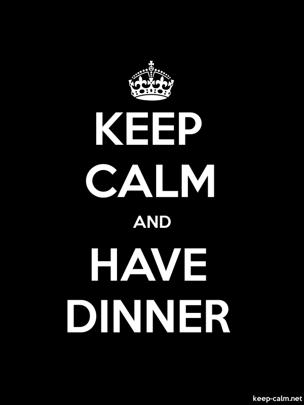 KEEP CALM AND HAVE DINNER - white/black - Default (600x800)