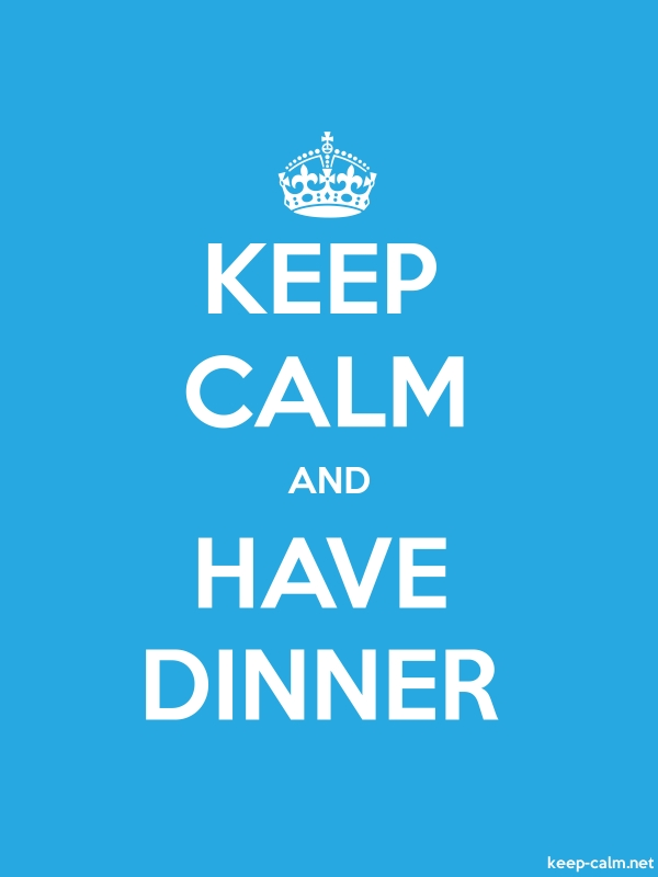 KEEP CALM AND HAVE DINNER - white/blue - Default (600x800)