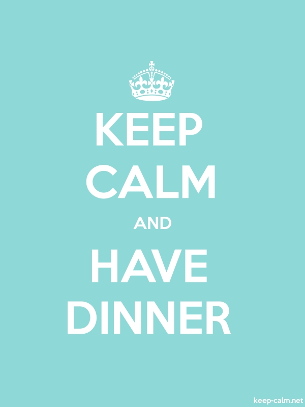 KEEP CALM AND HAVE DINNER - white/lightblue - Default (600x800)