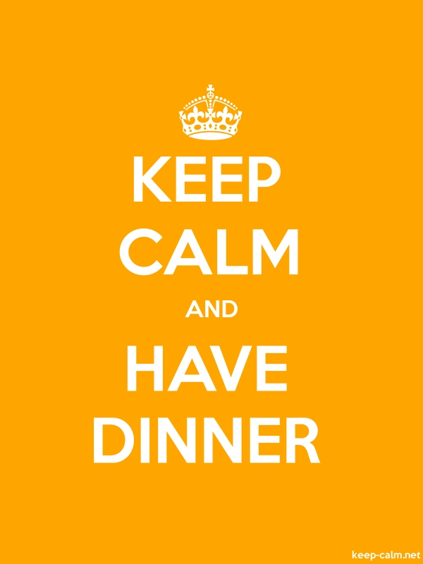 KEEP CALM AND HAVE DINNER - white/orange - Default (600x800)