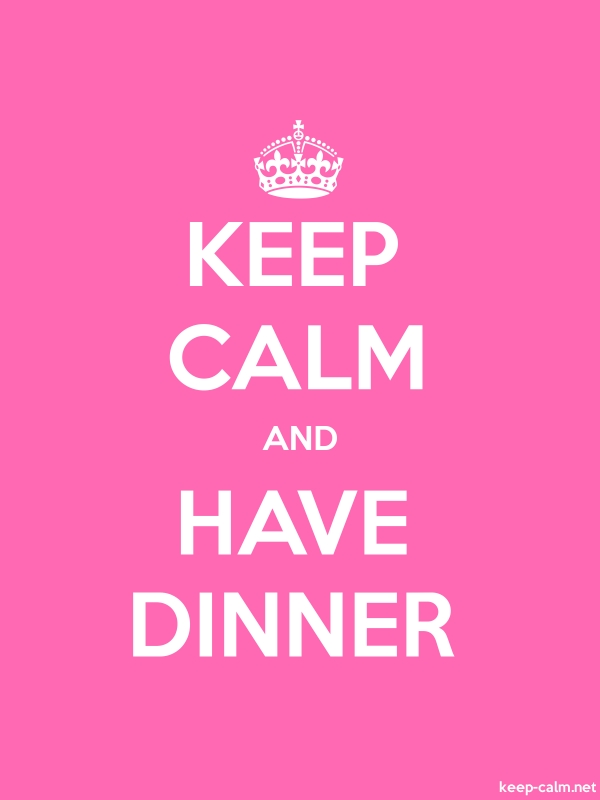 KEEP CALM AND HAVE DINNER - white/pink - Default (600x800)