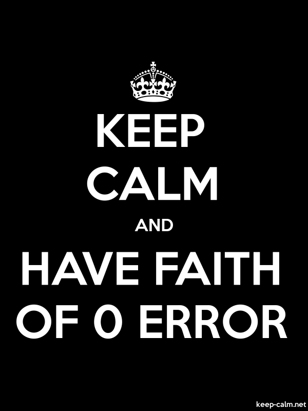 KEEP CALM AND HAVE FAITH OF 0 ERROR - white/black - Default (600x800)