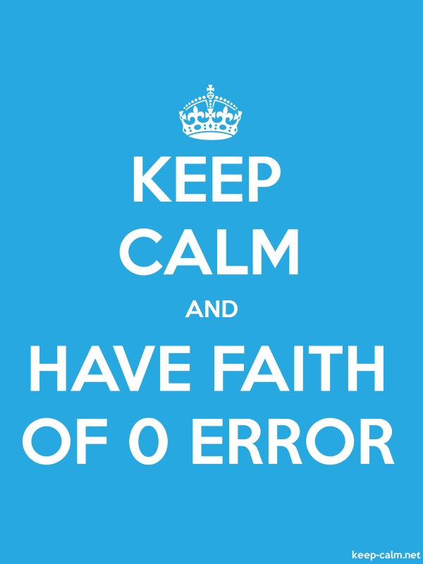 KEEP CALM AND HAVE FAITH OF 0 ERROR - white/blue - Default (600x800)
