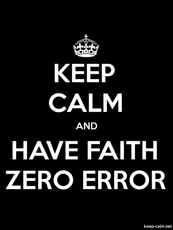 KEEP CALM AND HAVE FAITH ZERO ERROR - white/black - Default (600x800)