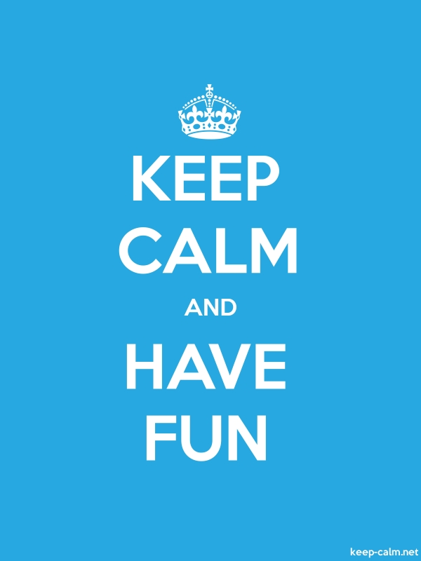 KEEP CALM AND HAVE FUN - white/blue - Default (600x800)