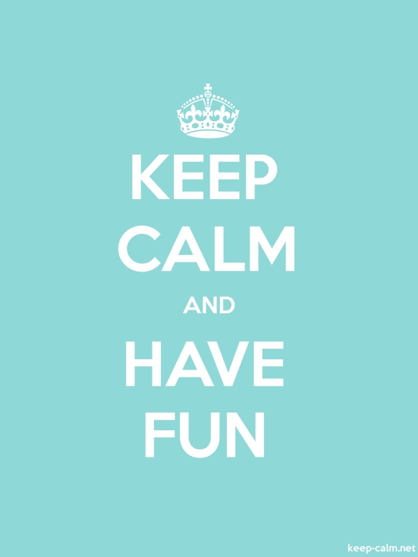 KEEP CALM AND HAVE FUN - white/lightblue - Default (600x800)