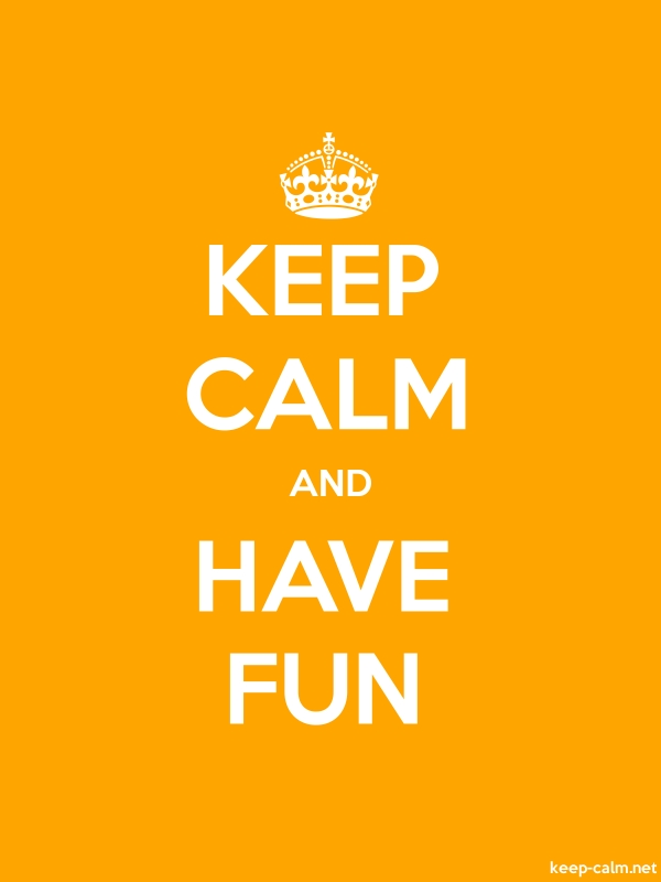 KEEP CALM AND HAVE FUN - white/orange - Default (600x800)