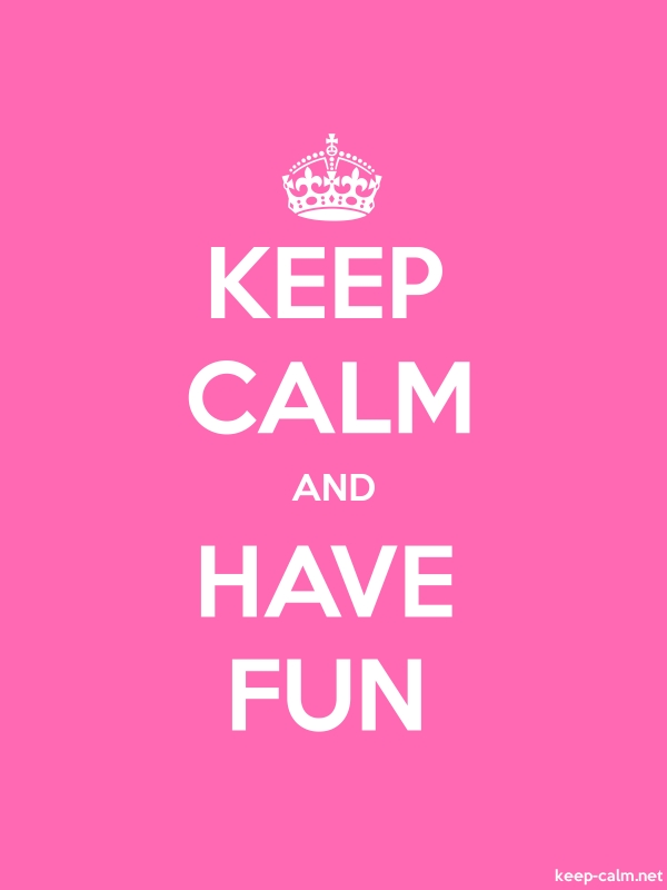 KEEP CALM AND HAVE FUN - white/pink - Default (600x800)